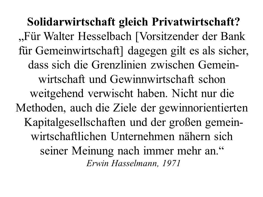 """Solidarwirtschaft gleich Privatwirtschaft? """"Für Walter Hesselbach [Vorsitzender der Bank für Gemeinwirtschaft] dagegen gilt es als sicher, dass sich d"""