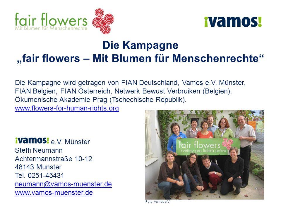 Die Kampagne wird getragen von FIAN Deutschland, Vamos e.V. Münster, FIAN Belgien, FIAN Österreich, Netwerk Bewust Verbruiken (Belgien), Ökumenische A