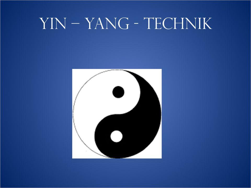 YIN – YANG - TECHNIK