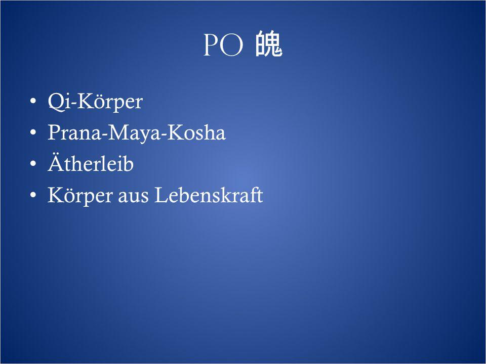 PO 魄 Qi-Körper Prana-Maya-Kosha Ätherleib Körper aus Lebenskraft