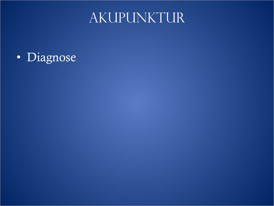 AKUPUNKTUR Diagnose