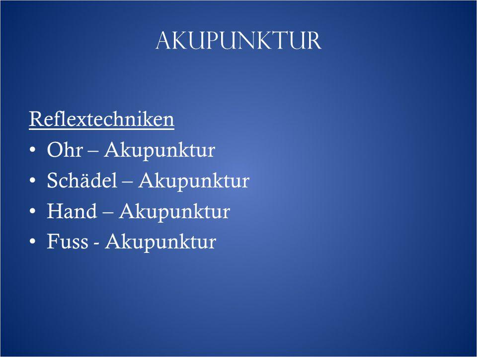 AKUPUNKTUR Reflextechniken Ohr – Akupunktur Schädel – Akupunktur Hand – Akupunktur Fuss - Akupunktur