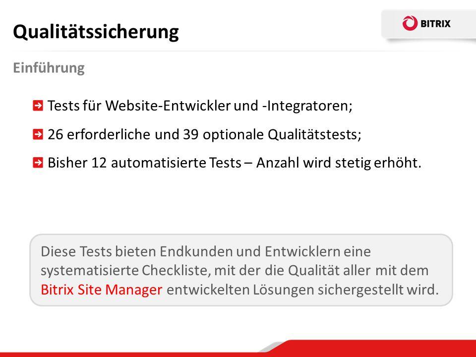 Tests für Website-Entwickler und -Integratoren; 26 erforderliche und 39 optionale Qualitätstests; Bisher 12 automatisierte Tests – Anzahl wird stetig erhöht.