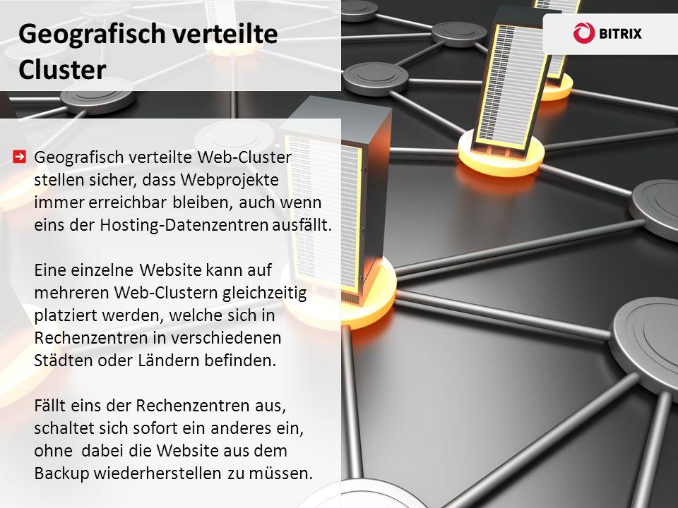 Geografisch verteilte Web-Cluster stellen sicher, dass Webprojekte immer erreichbar bleiben, auch wenn eins der Hosting-Datenzentren ausfällt.