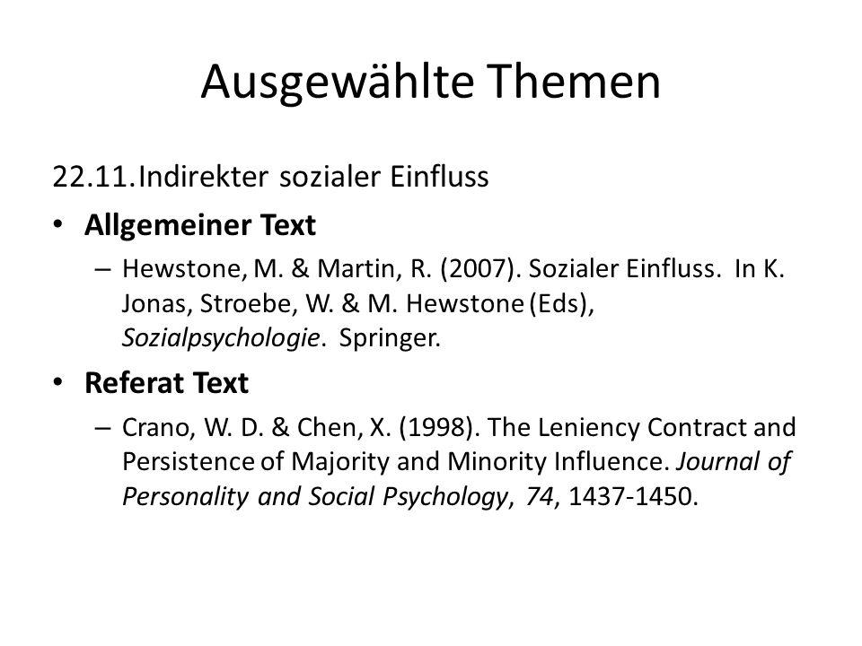 Ausgewählte Themen 22.11.Indirekter sozialer Einfluss Allgemeiner Text – Hewstone, M. & Martin, R. (2007). Sozialer Einfluss. In K. Jonas, Stroebe, W.
