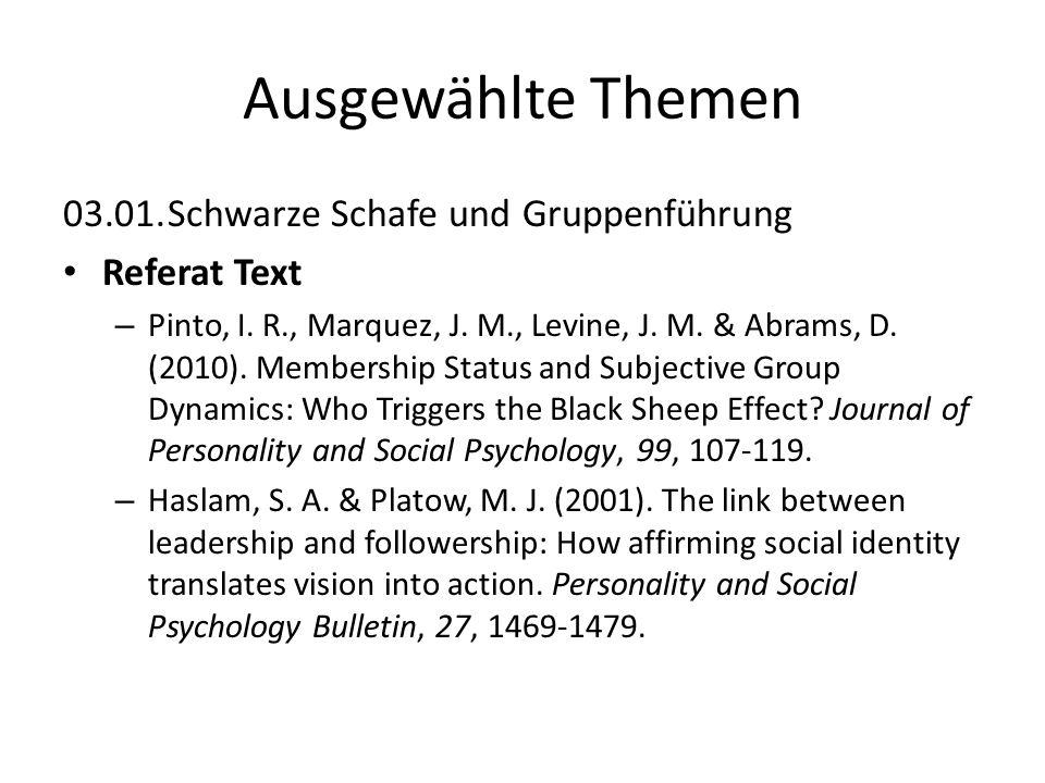Ausgewählte Themen 03.01.Schwarze Schafe und Gruppenführung Referat Text – Pinto, I. R., Marquez, J. M., Levine, J. M. & Abrams, D. (2010). Membership