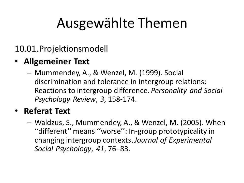 Ausgewählte Themen 10.01.Projektionsmodell Allgemeiner Text – Mummendey, A., & Wenzel, M. (1999). Social discrimination and tolerance in intergroup re