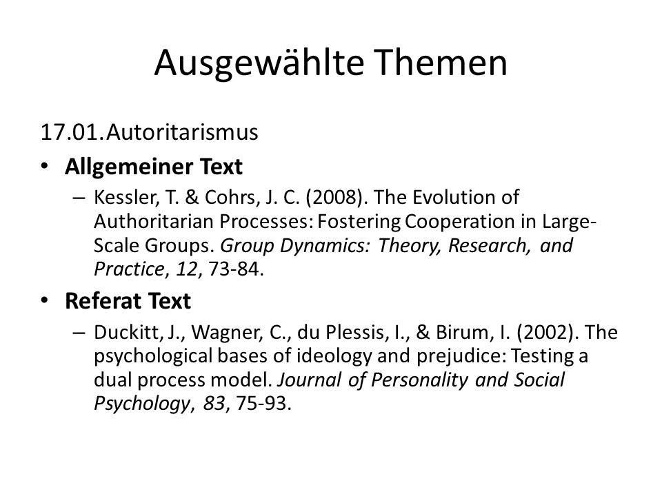 Ausgewählte Themen 17.01.Autoritarismus Allgemeiner Text – Kessler, T. & Cohrs, J. C. (2008). The Evolution of Authoritarian Processes: Fostering Coop