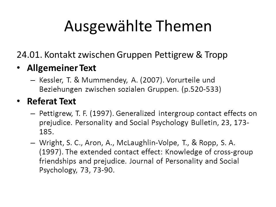 Ausgewählte Themen 24.01.Kontakt zwischen GruppenPettigrew & Tropp Allgemeiner Text – Kessler, T. & Mummendey, A. (2007). Vorurteile und Beziehungen z