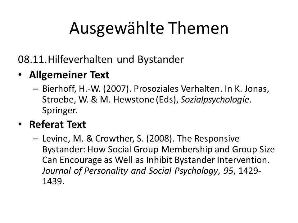 Ausgewählte Themen 08.11.Hilfeverhalten und Bystander Allgemeiner Text – Bierhoff, H.-W. (2007). Prosoziales Verhalten. In K. Jonas, Stroebe, W. & M.