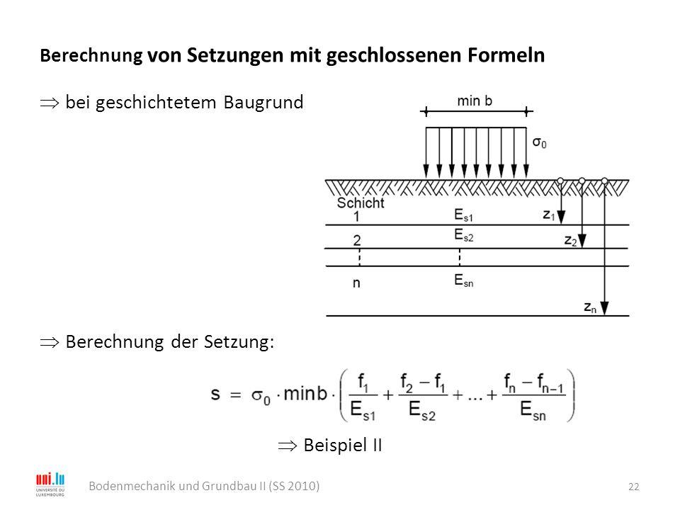 Berechnung von Setzungen mit geschlossenen Formeln  bei geschichtetem Baugrund  Berechnung der Setzung:  Beispiel II 22 Bodenmechanik und Grundbau