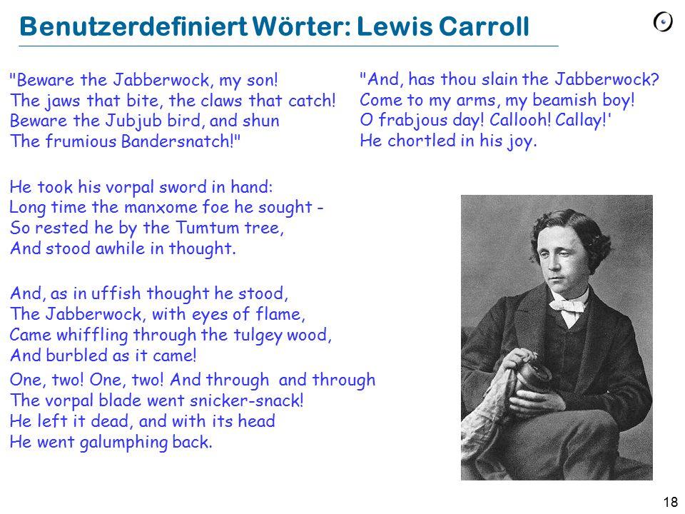 18 Benutzerdefiniert Wörter: Lewis Carroll Beware the Jabberwock, my son.