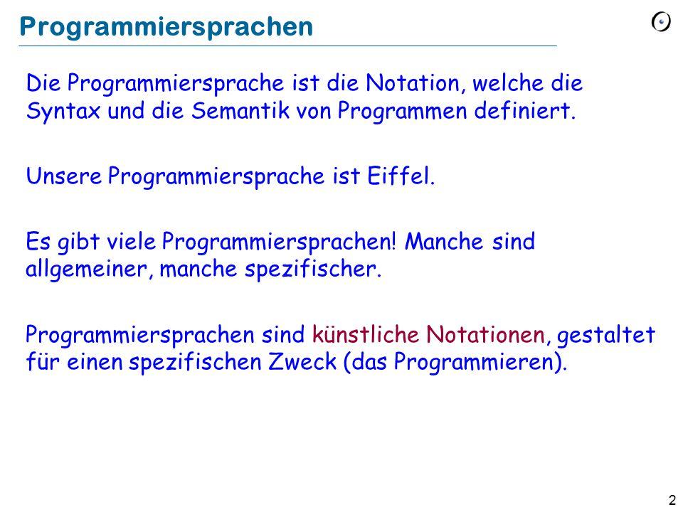 33 Die tiefere Ebene: lexikalische Struktur Die Grundelemente eines Programmtextes sind Tokens:  Terminale Bezeichner (identifier): durch Programmierer gewählte Namen, z.B.