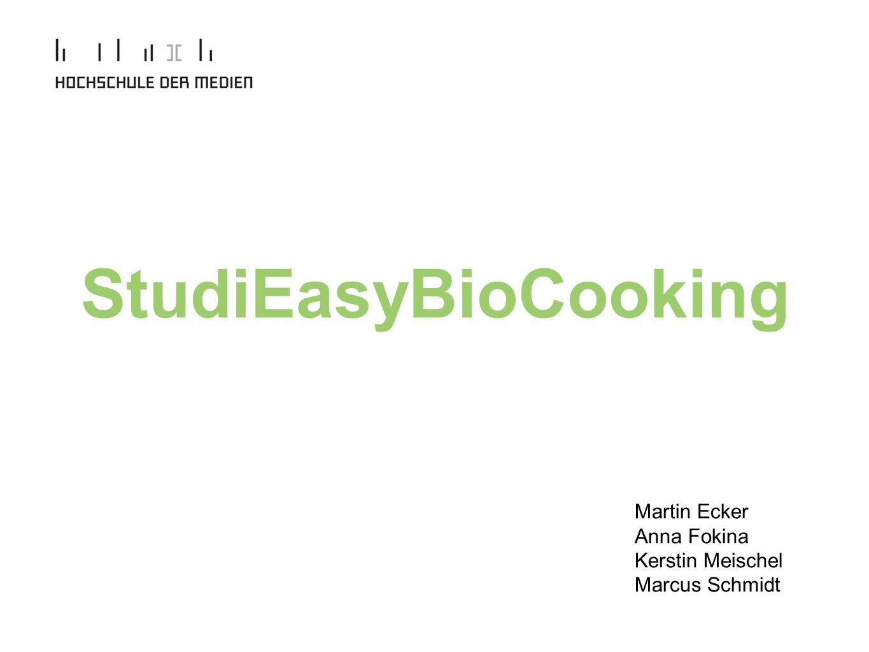 StudiEasyBioCooking Martin Ecker Anna Fokina Kerstin Meischel Marcus Schmidt