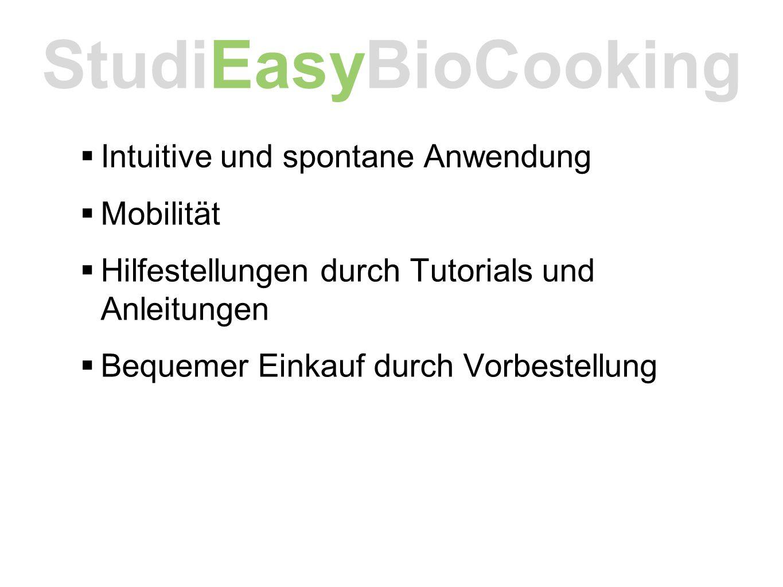  Gesunde und biologische Ernährung  Nachhaltigkeit  Regionale Produkte  Campuseigener Bio-Shop  Bio als Lebensstil StudiEasyBioCooking