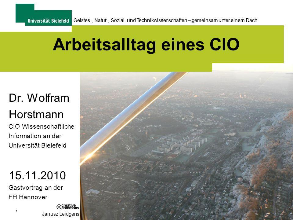 1 Geistes-, Natur-, Sozial- und Technikwissenschaften – gemeinsam unter einem Dach 1 Janusz Leidgens Arbeitsalltag eines CIO Dr.