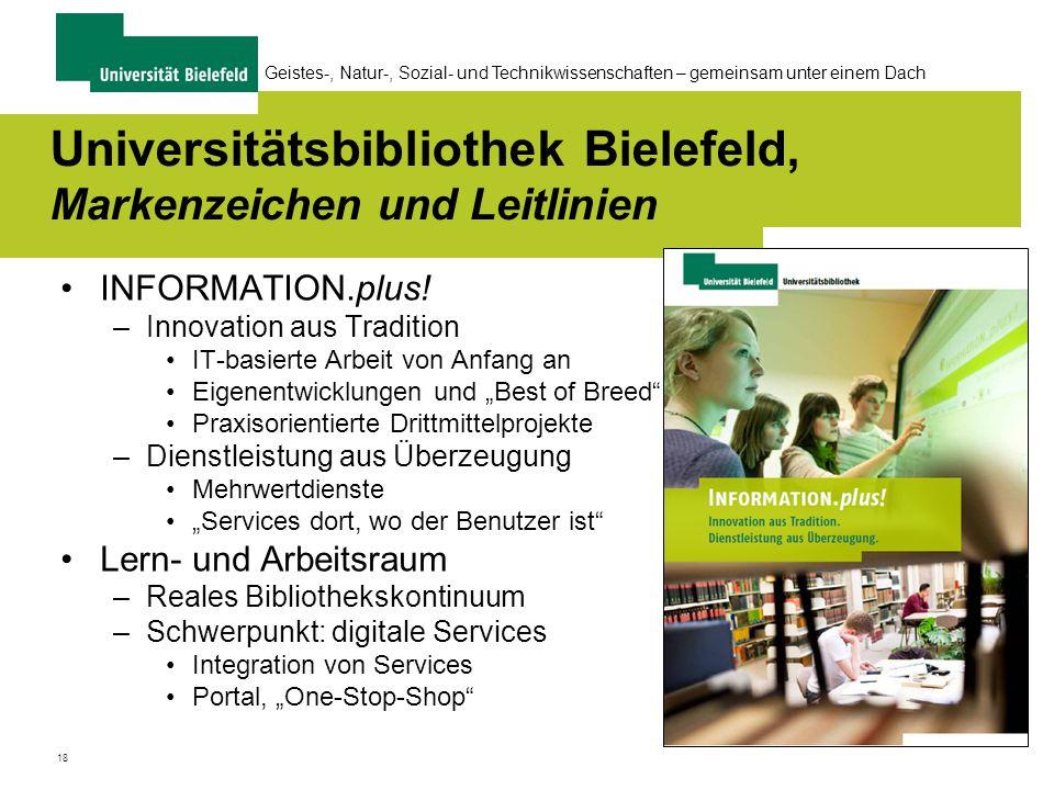 18 Geistes-, Natur-, Sozial- und Technikwissenschaften – gemeinsam unter einem Dach Universitätsbibliothek Bielefeld, Markenzeichen und Leitlinien INFORMATION.plus.