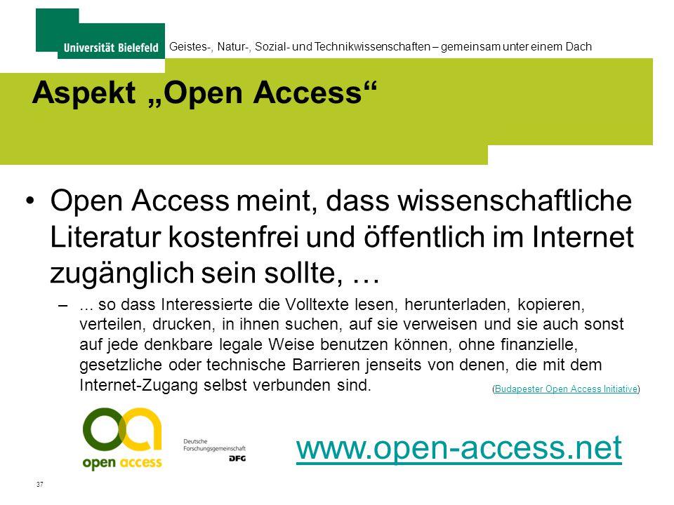 """37 Geistes-, Natur-, Sozial- und Technikwissenschaften – gemeinsam unter einem Dach Aspekt """"Open Access Open Access meint, dass wissenschaftliche Literatur kostenfrei und öffentlich im Internet zugänglich sein sollte, … –..."""