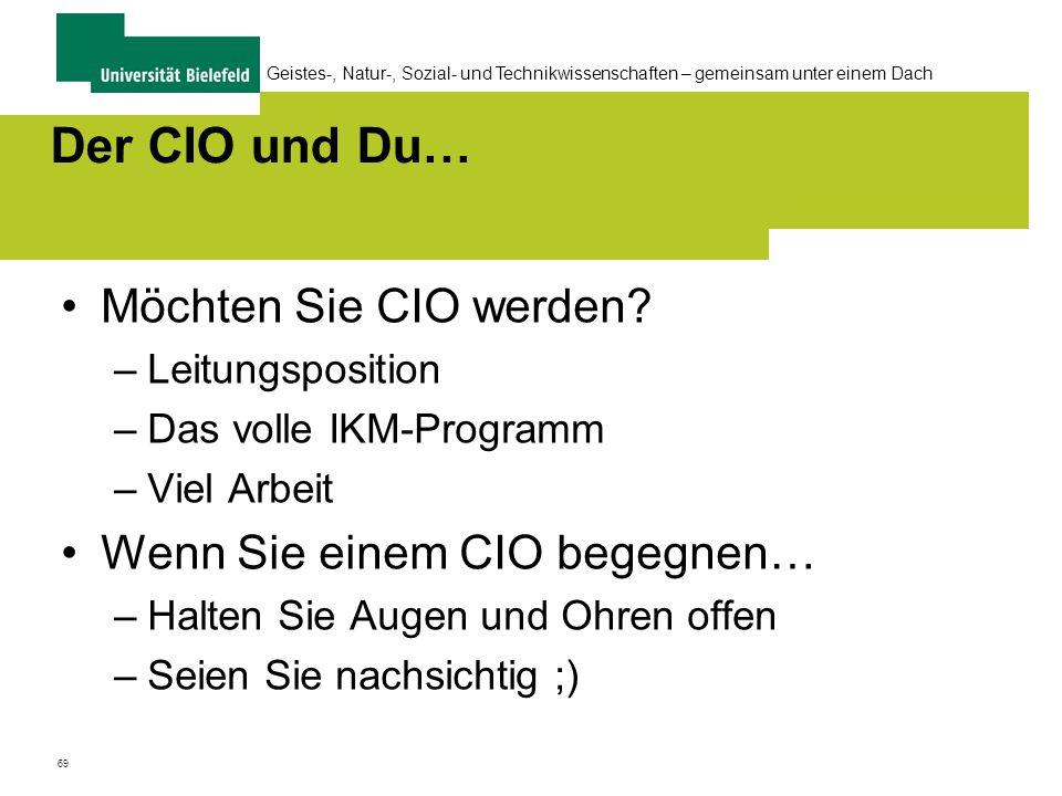 69 Geistes-, Natur-, Sozial- und Technikwissenschaften – gemeinsam unter einem Dach Der CIO und Du… Möchten Sie CIO werden.