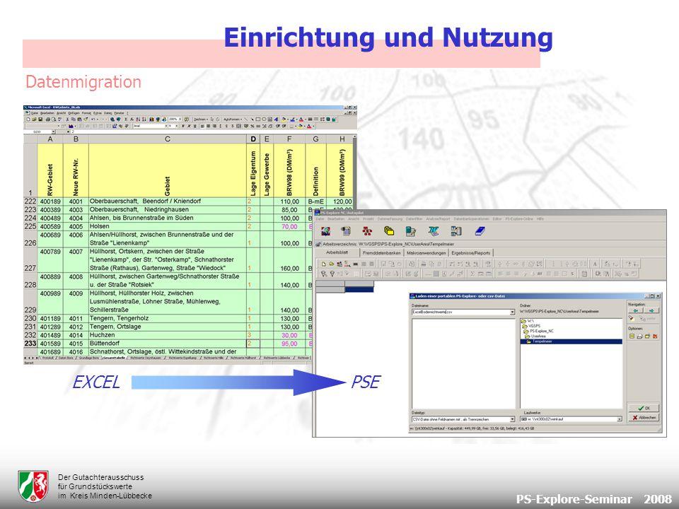 PS-Explore-Seminar 2008 Der Gutachterausschuss für Grundstückswerte im Kreis Minden-Lübbecke Datenmigration EXCEL PSE Einrichtung und Nutzung