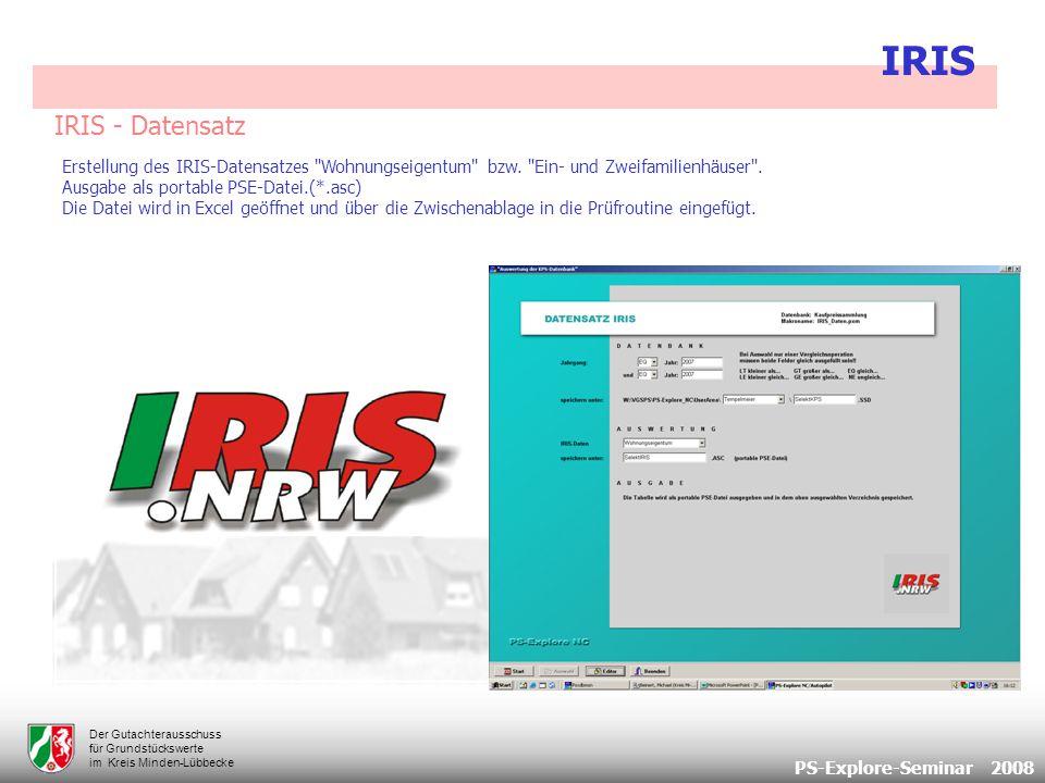 PS-Explore-Seminar 2008 Der Gutachterausschuss für Grundstückswerte im Kreis Minden-Lübbecke IRIS - Datensatz IRIS Erstellung des IRIS-Datensatzes Wohnungseigentum bzw.