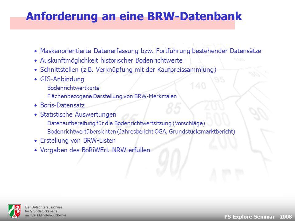 PS-Explore-Seminar 2008 Der Gutachterausschuss für Grundstückswerte im Kreis Minden-Lübbecke Erstellung von BRW-Listen Anforderungen < zurück