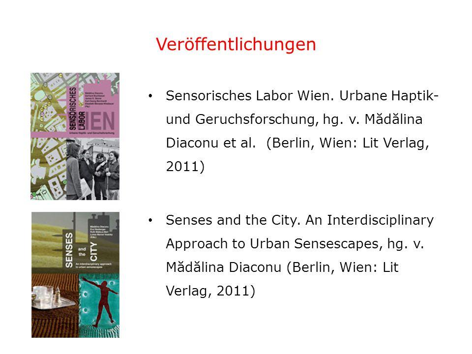 Veröffentlichungen Sensorisches Labor Wien. Urbane Haptik- und Geruchsforschung, hg.