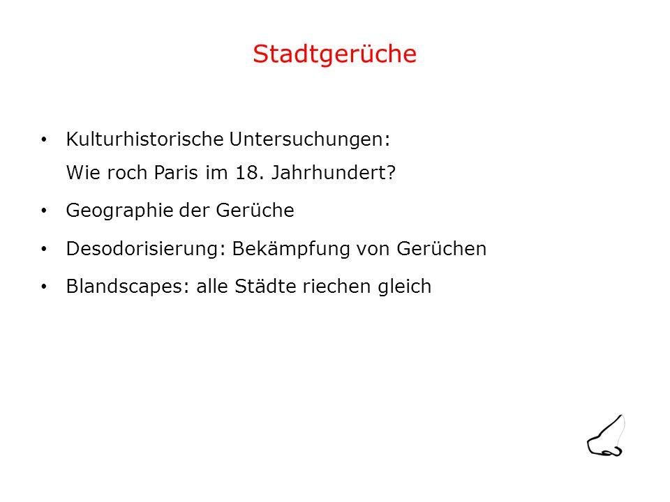 Stadtgerüche Kulturhistorische Untersuchungen: Wie roch Paris im 18.