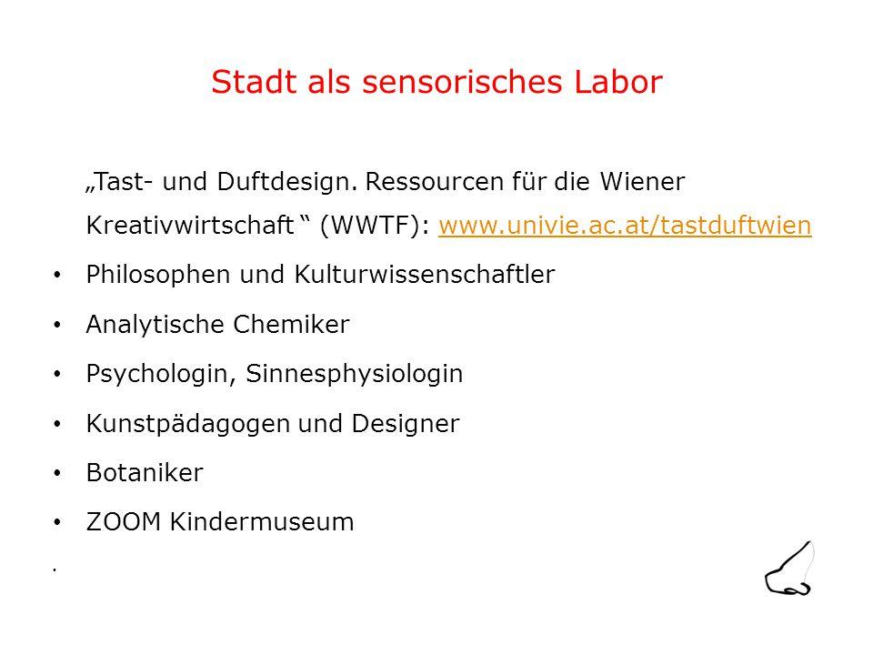 """Stadt als sensorisches Labor """"Tast- und Duftdesign."""