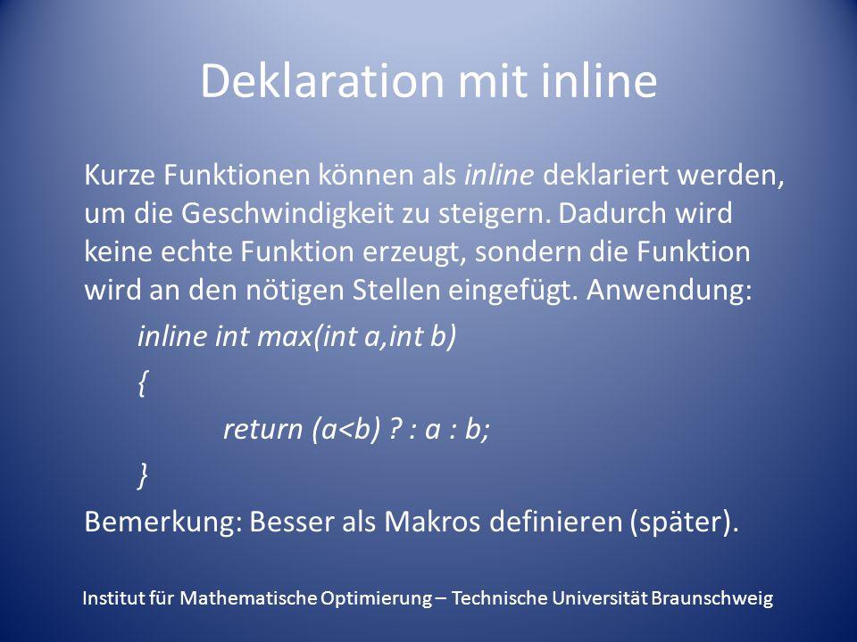 Deklaration mit inline Kurze Funktionen können als inline deklariert werden, um die Geschwindigkeit zu steigern.