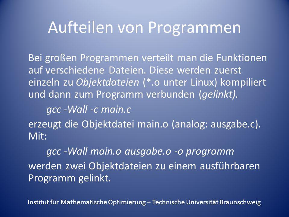 Aufteilen von Programmen Bei großen Programmen verteilt man die Funktionen auf verschiedene Dateien.