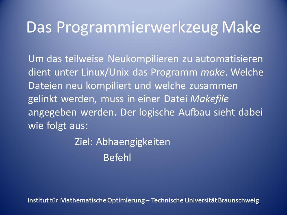 Das Programmierwerkzeug Make Um das teilweise Neukompilieren zu automatisieren dient unter Linux/Unix das Programm make.