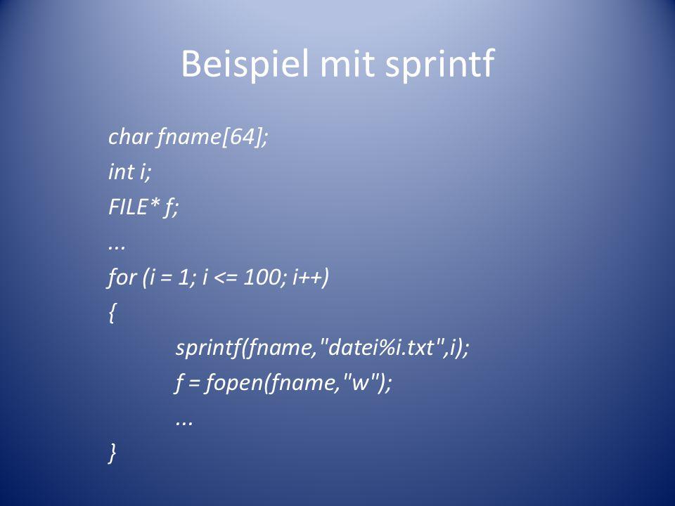 Beispiel mit sprintf char fname[64]; int i; FILE* f;...