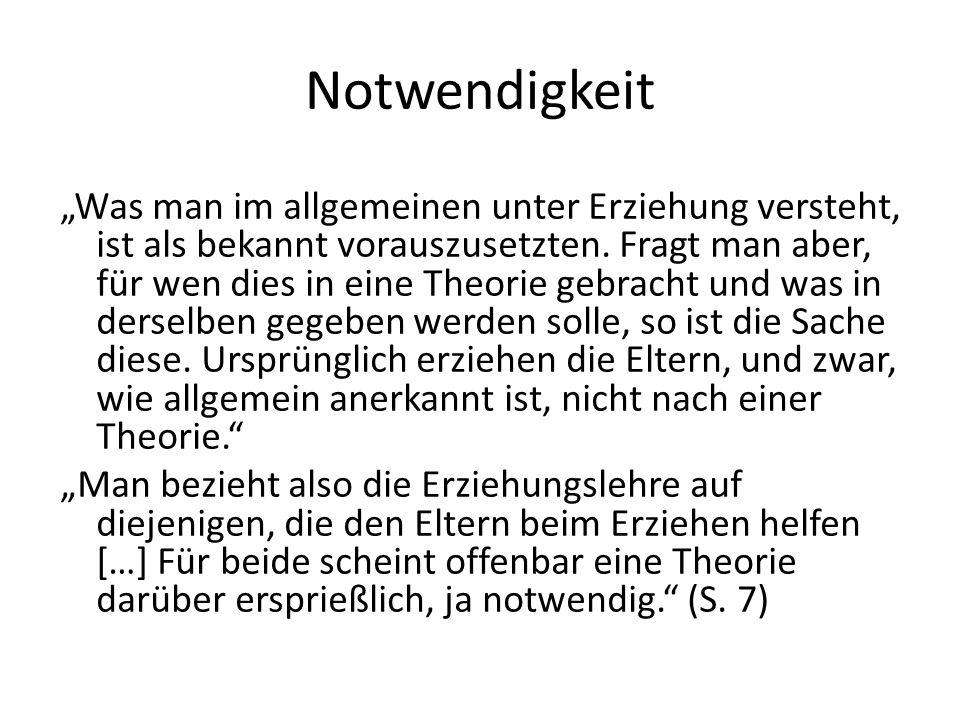 Notwendigkeit  Erziehung in verschiedenen Gruppen  Theorie als Anweisung bzw.