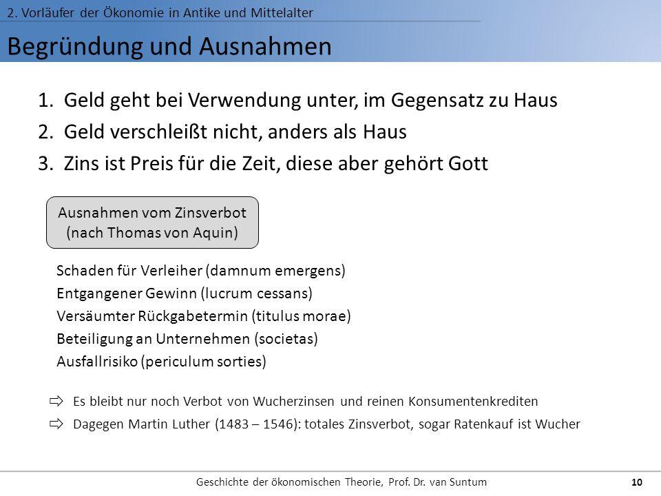 Begründung und Ausnahmen 2. Vorläufer der Ökonomie in Antike und Mittelalter Geschichte der ökonomischen Theorie, Prof. Dr. van Suntum 10 1.Geld geht