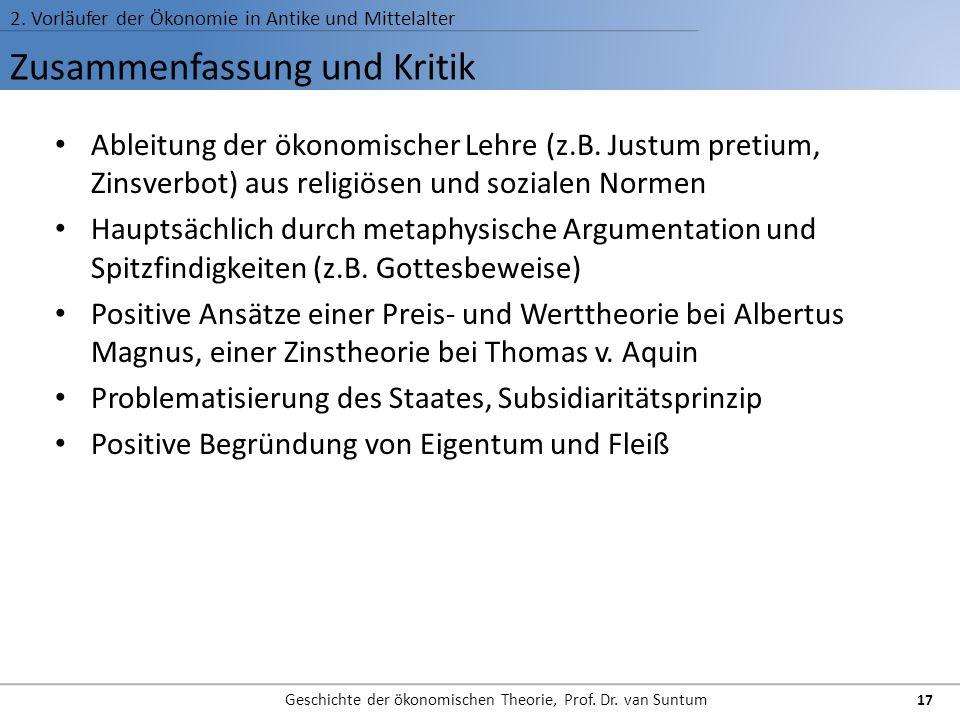Zusammenfassung und Kritik 2. Vorläufer der Ökonomie in Antike und Mittelalter Geschichte der ökonomischen Theorie, Prof. Dr. van Suntum 17 Ableitung