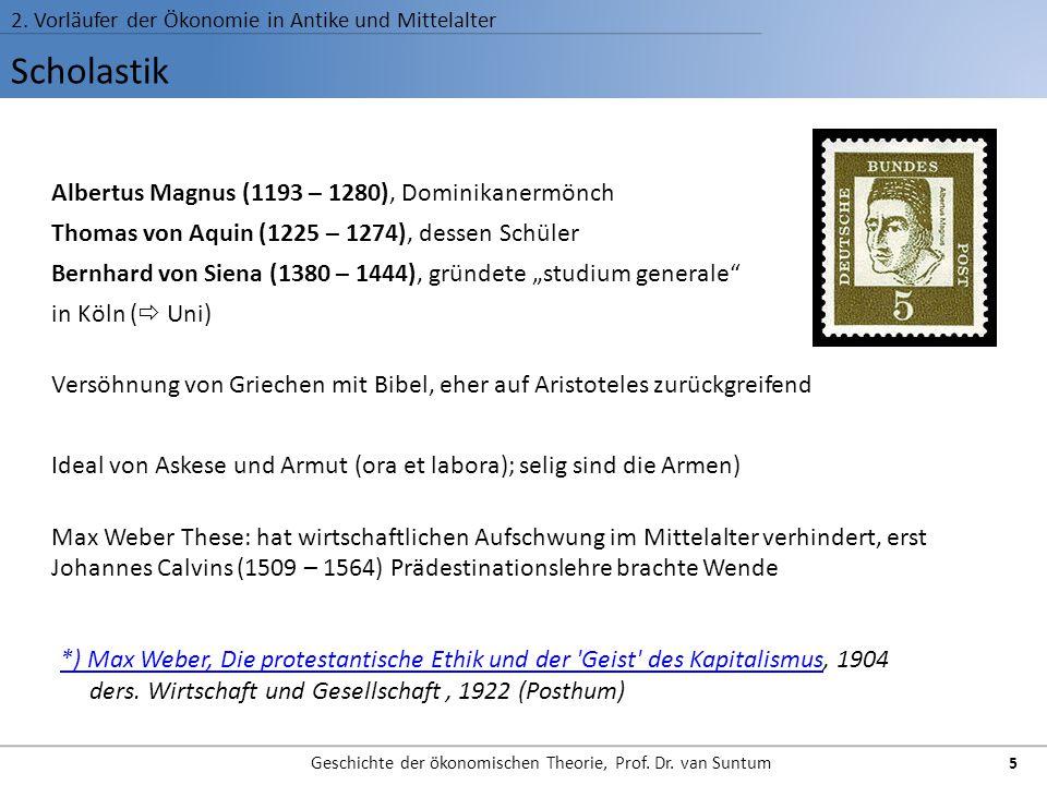 Scholastik 2. Vorläufer der Ökonomie in Antike und Mittelalter Geschichte der ökonomischen Theorie, Prof. Dr. van Suntum 5 Albertus Magnus (1193 – 128