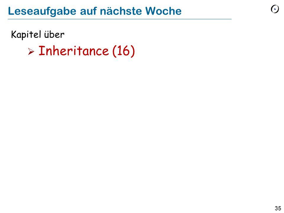 35 Leseaufgabe auf nächste Woche Kapitel über  Inheritance (16)