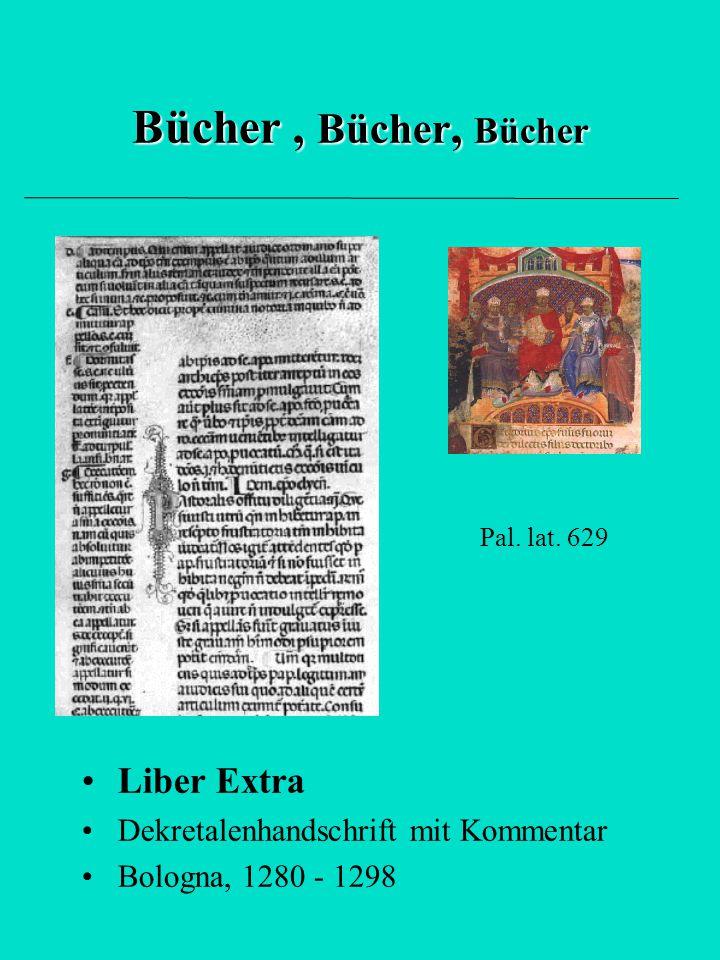 Bücher, Bücher, Bücher Liber Extra Dekretalenhandschrift mit Kommentar Bologna, 1280 - 1298 Pal. lat. 629