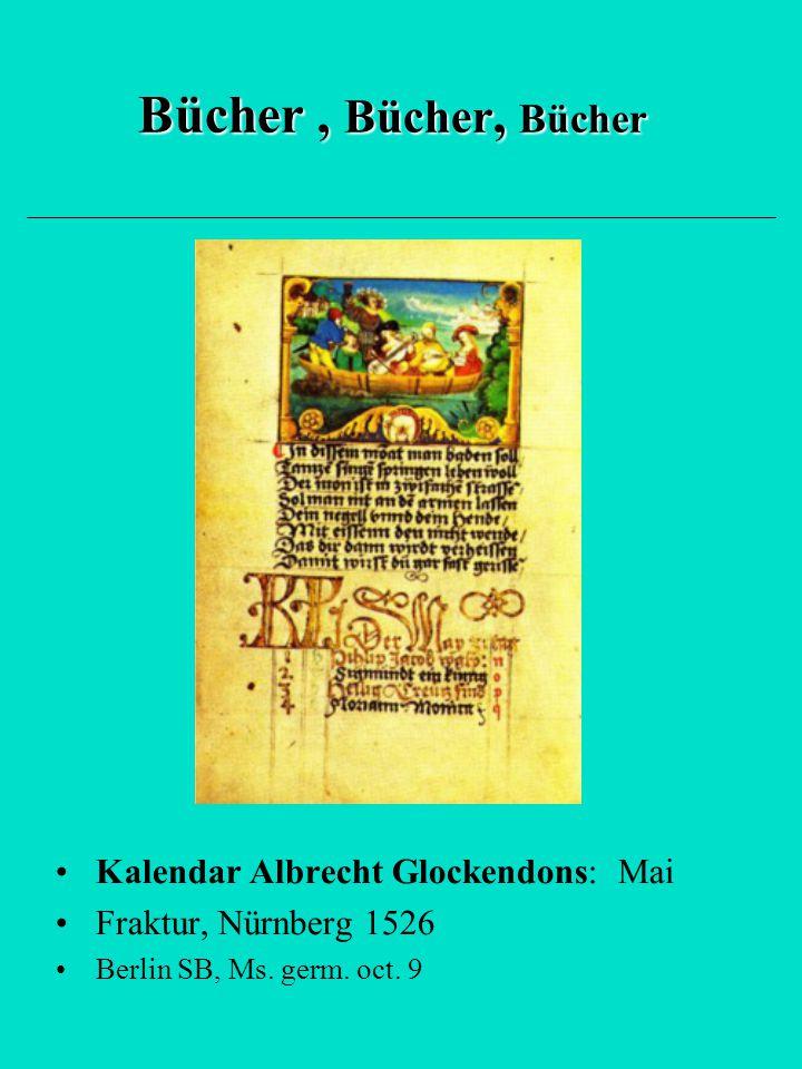 Bücher, Bücher, Bücher Kalendar Albrecht Glockendons: Mai Fraktur, Nürnberg 1526 Berlin SB, Ms. germ. oct. 9