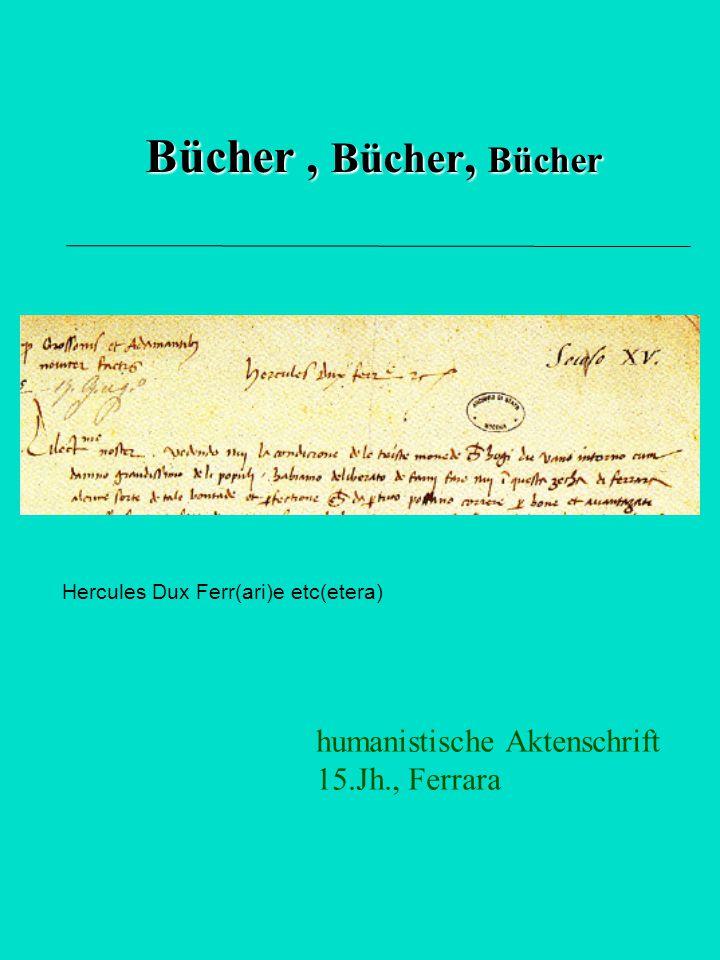 Bücher, Bücher, Bücher Hercules Dux Ferr(ari)e etc(etera) humanistische Aktenschrift 15.Jh., Ferrara