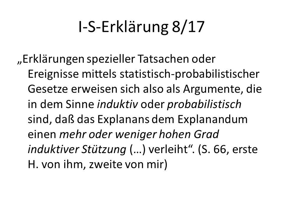 """I-S-Erklärung 8/17 """"Erklärungen spezieller Tatsachen oder Ereignisse mittels statistisch-probabilistischer Gesetze erweisen sich also als Argumente, d"""