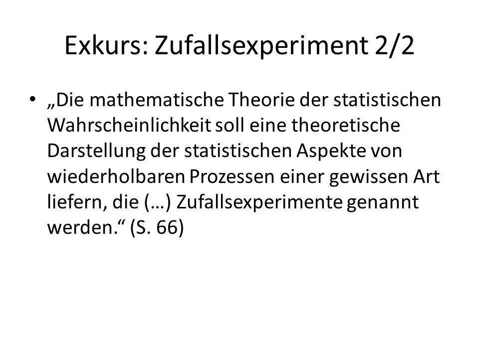 """Exkurs: Zufallsexperiment 2/2 """"Die mathematische Theorie der statistischen Wahrscheinlichkeit soll eine theoretische Darstellung der statistischen Asp"""