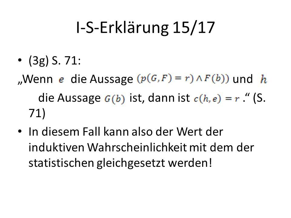 """I-S-Erklärung 15/17 (3g) S. 71: """"Wenn die Aussage und die Aussage ist, dann ist."""" (S. 71) In diesem Fall kann also der Wert der induktiven Wahrscheinl"""