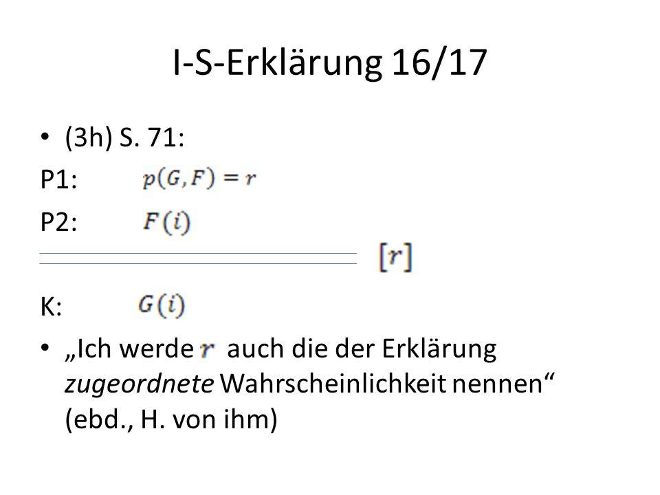 """I-S-Erklärung 16/17 (3h) S. 71: P1: P2: K: """"Ich werde auch die der Erklärung zugeordnete Wahrscheinlichkeit nennen"""" (ebd., H. von ihm)"""