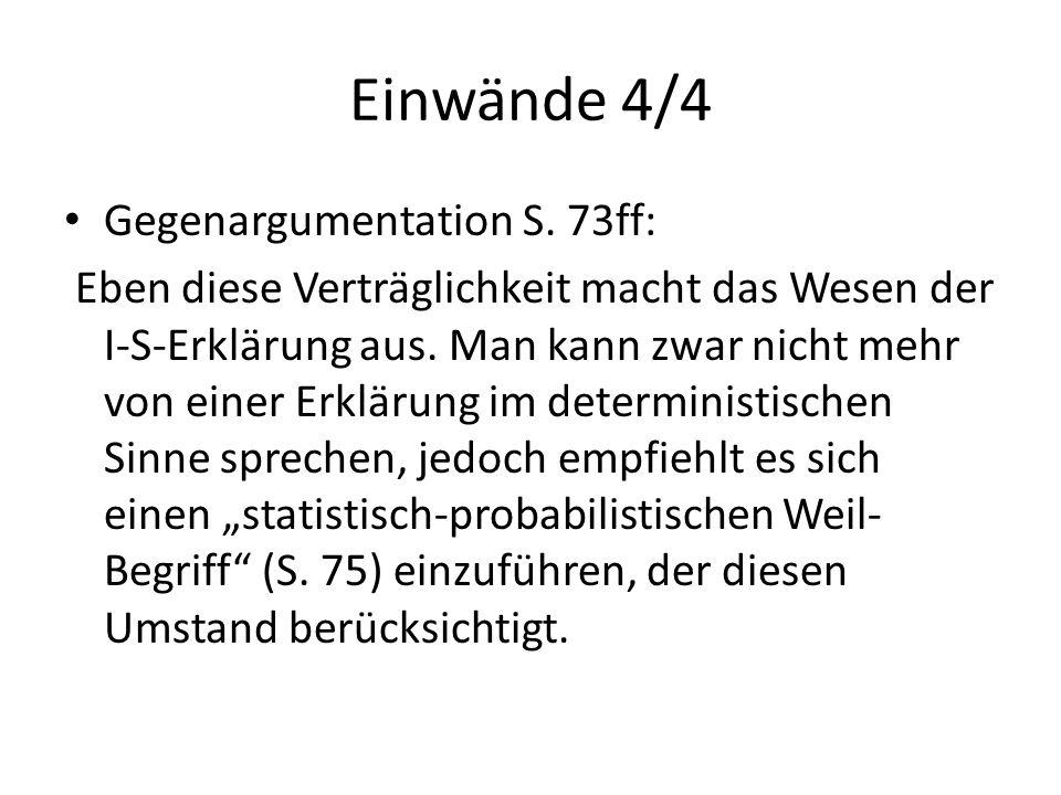Einwände 4/4 Gegenargumentation S. 73ff: Eben diese Verträglichkeit macht das Wesen der I-S-Erklärung aus. Man kann zwar nicht mehr von einer Erklärun