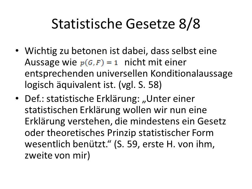 Statistische Gesetze 8/8 Wichtig zu betonen ist dabei, dass selbst eine Aussage wie nicht mit einer entsprechenden universellen Konditionalaussage log