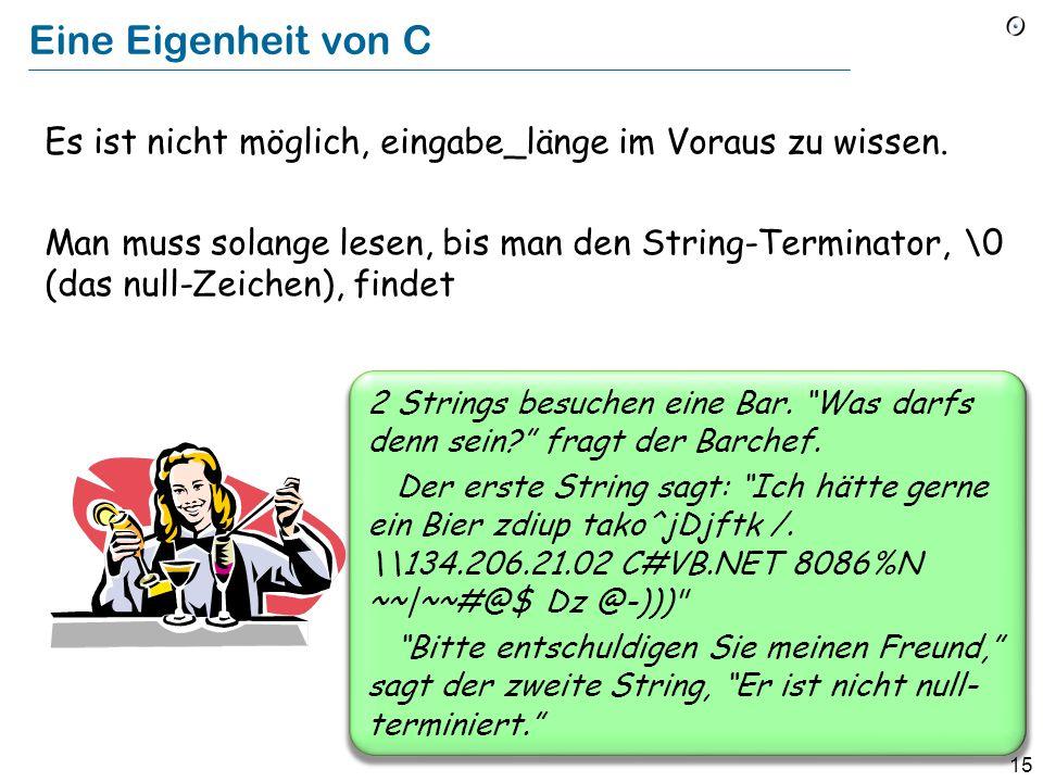 14 Die Eingabe erhalten from i := 1 until i > eingabe_länge loop puffer [i ] := eingabe [i ] i := i + 1 end