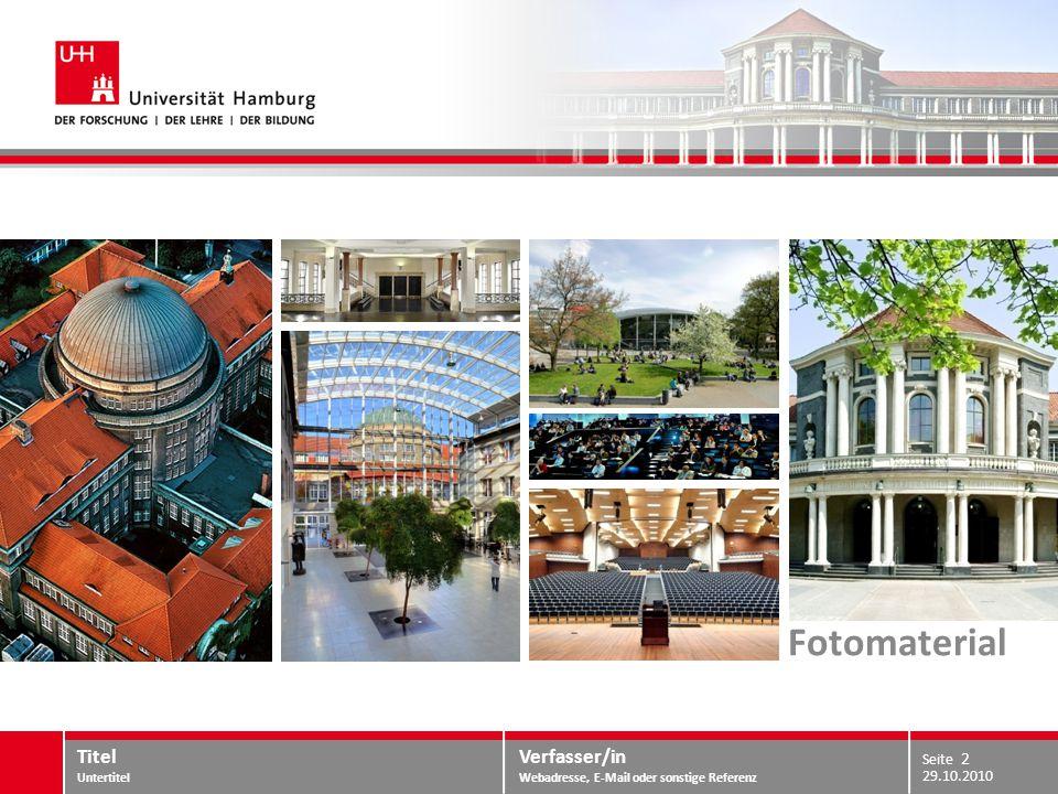 Verfasser/in Webadresse, E-Mail oder sonstige Referenz Fotomaterial 29.10.2010 Titel Untertitel Seite 2