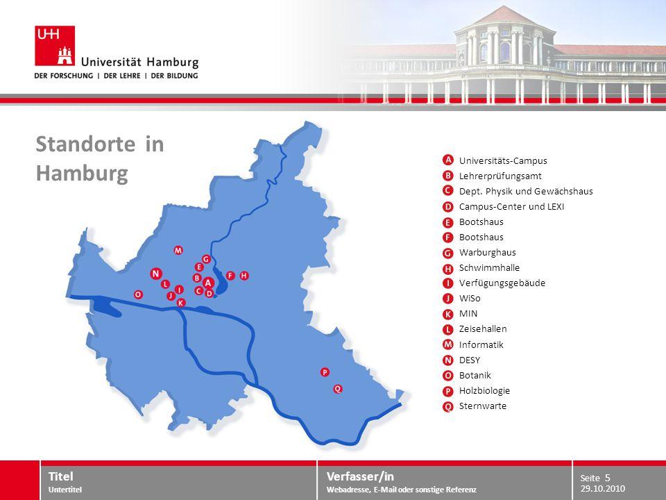 Verfasser/in Webadresse, E-Mail oder sonstige Referenz Standorte in Hamburg 29.10.2010 Titel Untertitel Seite 5 Universitäts-Campus Lehrerprüfungsamt Dept.